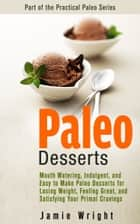 Paleo Desserts ebook by Jamie Wright