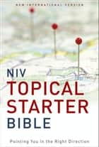 NIV, Topical Starter Bible, eBook ebook by