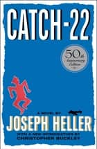 Catch-22 - 50th Anniversary Edition ebook by Joseph Heller, Christopher Buckley