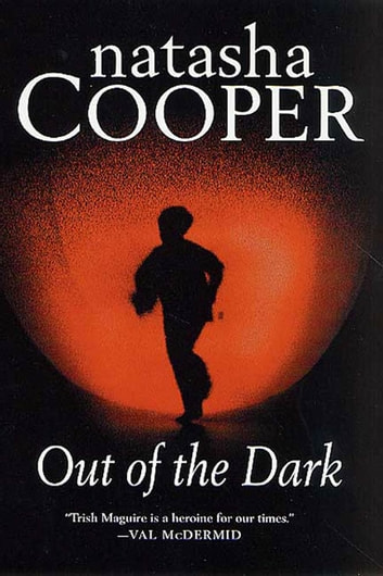 Out of the Dark - A Trish Maguire Mystery ebook by Natasha Cooper