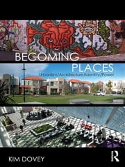 Becoming Places - Urbanism / Architecture / Identity / Power ebook by Kim Dovey