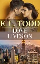 Love Lives On (Forever and Ever #24) ebook by E. L. Todd