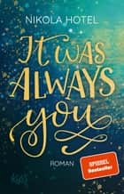 It was always you ebook by Nikola Hotel