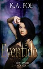 Eventide, Forevermore Book 4 ebook by