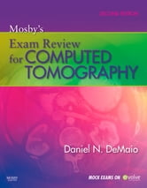 Mosby's Exam Review for Computed Tomography ebook by Daniel N. DeMaio