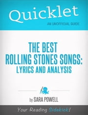 Quicklet on The Best Rolling Stones Songs: Lyrics and Analysis ebook by Sara Powell
