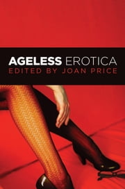 Ageless Erotica ebook by Joan Price