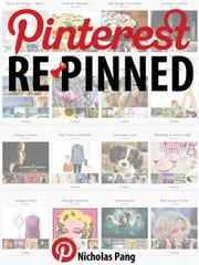 Pinterest Repinned ebook by Nicholas Pang