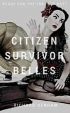 Citizen Survivor Belles ebook by Richard Denham