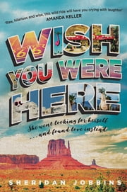 Wish You Were Here ebook by Sheridan Jobbins
