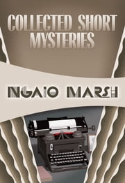 Collected Short Mysteries ebook by Ngaio Marsh,Douglas G. Greene