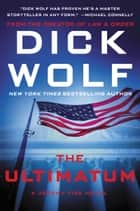 The Ultimatum - A Jeremy Fisk Novel ebook by Dick Wolf