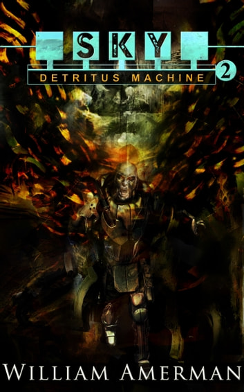 Sky2: Detritus Machine ebook by William Amerman