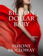 Billion Dollar Baby - Billionaire Breeding Bundle 2 ebook by Simone Holloway