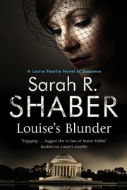 Louise's Blunder - A 1940s spy thriller set in wartime Washington ebook by Sarah R. Shaber