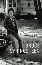 Born to run - Mijn verhaal ebook by Bruce Springsteen, Rob de Ridder