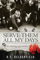To Serve Them All My Days ebook by R. Delderfield