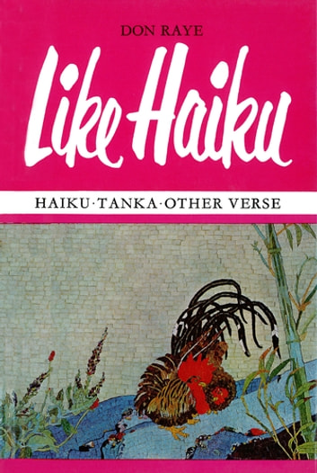 Like Haiku - Haiku ? Tanka ? Other Verse ebook by Don Raye