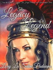 The Legacy of a Legend ebook by Lory La Selva Paduano