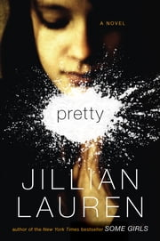 Pretty - A Novel ebook by Jillian Lauren
