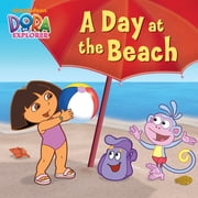 A Day at the Beach (Dora the Explorer) ebook by Nickelodeon Publishing