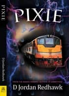 Pixie ebook by D Jordan Redhawk
