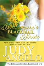 Billionaire's Blackmail Bride - A Romantic Comedy Adventure eBook by Judy Angelo
