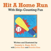Hit A Home Run - With Skip-Counting Fun ebook by Daniele L. Kass, Ed.D.