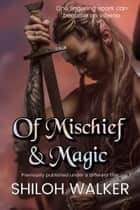 Of Mischief and Magic ebook by