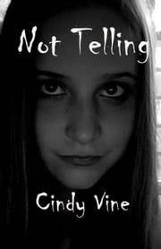 Not Telling ebook by Cindy Vine