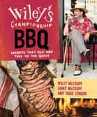 Wiley's Championship BBQ ebook by Amy Paige Condon,Wiley McCrary,Janet McCrary