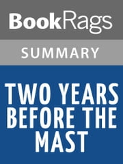 Two Years Before the Mast by Richard Henry Dana, Jr. l Summary & Study Guide ebook by BookRags