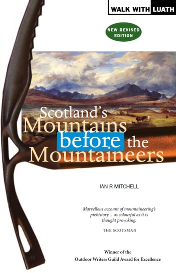 Scotland's Mountains Before the Mountaineers ebook by Mitchell, Ian R.