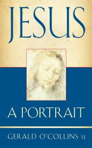 Jesus - A Portrait ebook by Gerald O'Collins