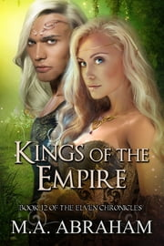 Kings of the Empire ebook by M.A. Abraham