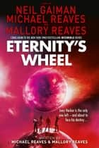 Eternity's Wheel (Interworld, Book 3) ebook by Neil Gaiman, Reaves