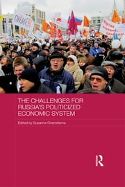 The Challenges for Russia's Politicized Economic System ebook by Susanne Oxenstierna
