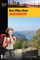 Best Hikes Near Sacramento ebook by Tracy Salcedo