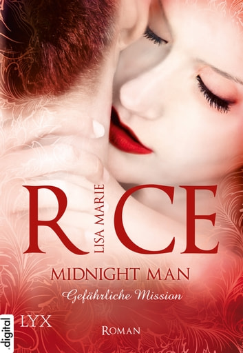 Midnight Man - Gefährliche Mission ebook by Lisa Marie Rice