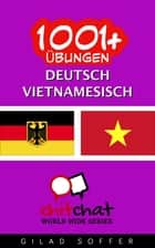 1001+ Übungen Deutsch - Vietnamesisch ebook by Gilad Soffer