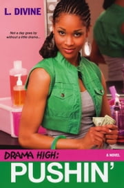 Drama High: Pushin' ebook by L. Divine