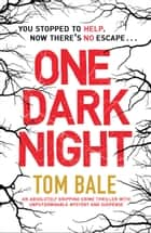 One Dark Night - An absolutely gripping crime thriller with unputdownable mystery and suspense 電子書 by Tom Bale