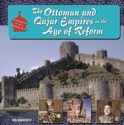 The Ottoman and Qajar Empires in the Age of Reform ebook by Hal Marcovitz