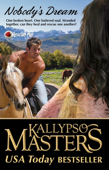 Nobody's Dream (Rescue Me Saga #6) ebook by Kallypso Masters