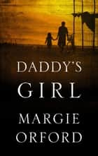 Daddy's Girl ebook by Margie Orford