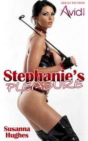 Stephanie's Pleasure ebook by Susanna Hughes