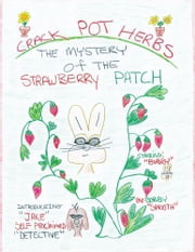 Crack Pot Herbs - The Mystery of the Strawberry Patch ebook by Bobby Smooth
