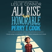 All Rise for the Honorable Perry T. Cook audiobook by Leslie Connor