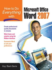 How to Do Everything with Microsoft Office Word 2007 ebook by Hart-Davis, Guy