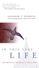 In This Very Life - Liberation Teachings of the Buddha ebook by Sayadaw U Pandita,Venerable U Aggacitta